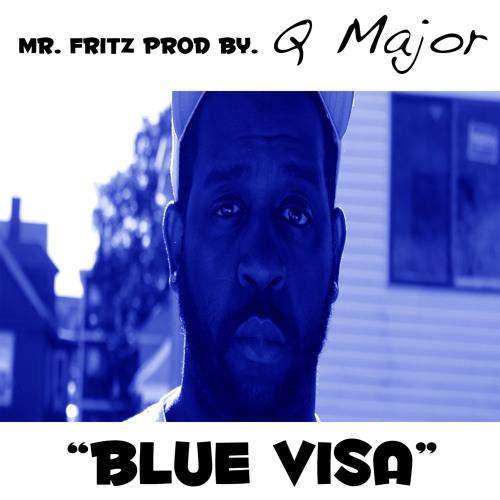 Mr. Fritz - Blue Visa - Prod By. Q Major