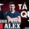 Weslei Feitoza -Pedro Paulo e Alex -TA QUE TA (Pancadão ) (Free Download)