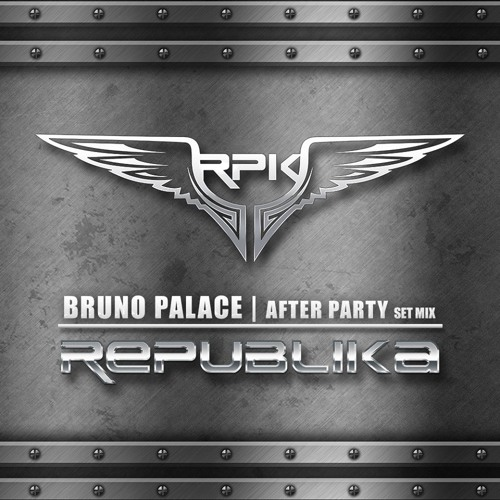 BRUNO PALACE- REPUBLIKA AFTER SEASON #1