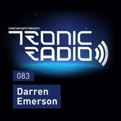 Tronic Podcast 083 with Darren Emerson
