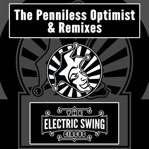 Electric Swing Circus - Penniless Optimist (C@ in the H@ remix) - Out now!