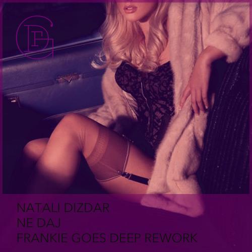 Natali Dizdar - Ne Daj (FGD Rework)