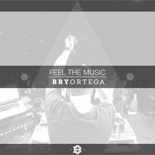 Feel The Music- Bry Ortega ( Original Mix )
