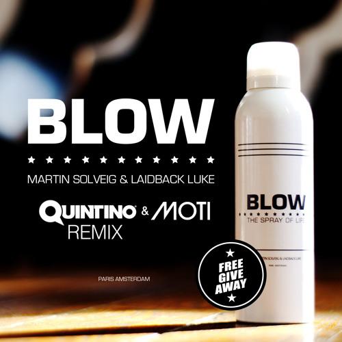 Martin Solveig & Laidback Luke - Blow (Quintino & MOTi Remix)
