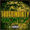 Touchin Dirty Money - Billy Cartel, Real Eyez, Yung Droopy & Wicho