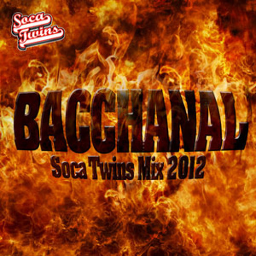 Soca Twins - Bacchanal (Soca Mix 2012)