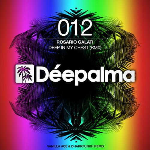 Rosario Galati - Deep In My Chest (Vanilla Ace & Dharkfunkh Remix)