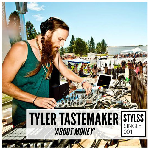STYLSS Single 001: Tyler Tastemaker - About Money