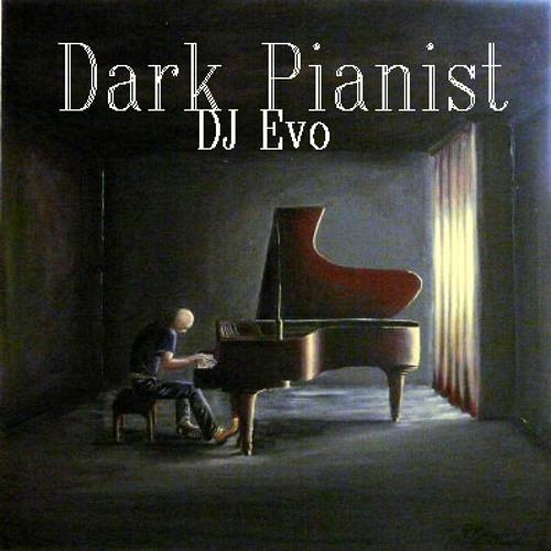 DJ Evo - Dark Pianist by Evo Elias on SoundCloud - Hear the world's
