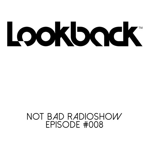 Not Bad Radio Show Episode #08