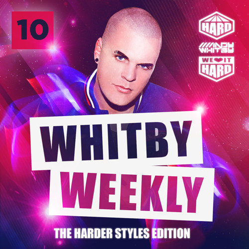 WHITBY WEEKLY 010 – Harder Styles (www.whitbyweekly.com)