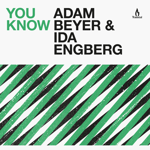 TRUE1248 - Adam Beyer & Ida Engberg - You Know - Truesoul