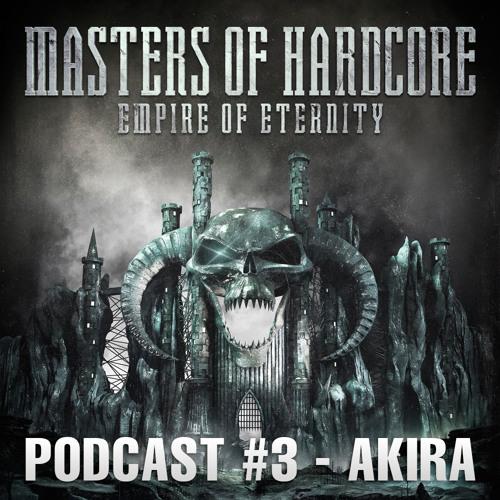 Akira - Masters of Hardcore - Empire of Eternity Podcast #3