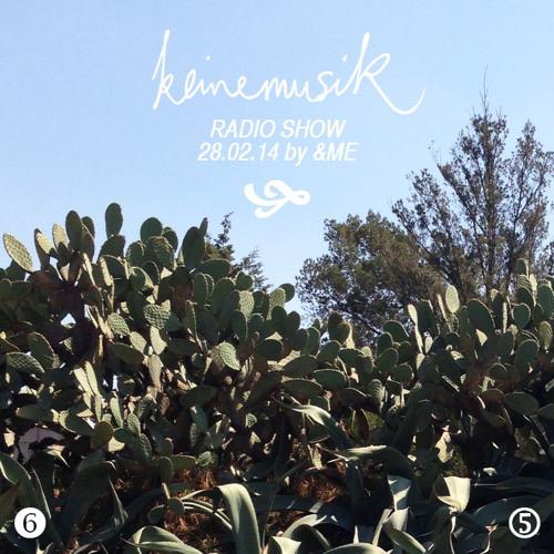 Keinemusik Radio Show by &ME 28.02.14