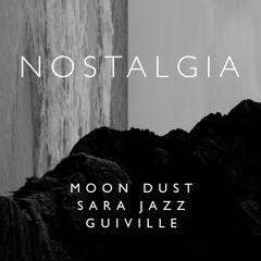 Nostalgia feat. Sara Jazz & Moon Dust