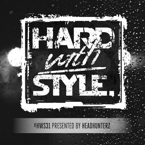 HARD with STYLE: Episode 31