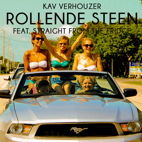Kav Verhouzer - Rollende Steen (Ft. Straight From The Fridge)