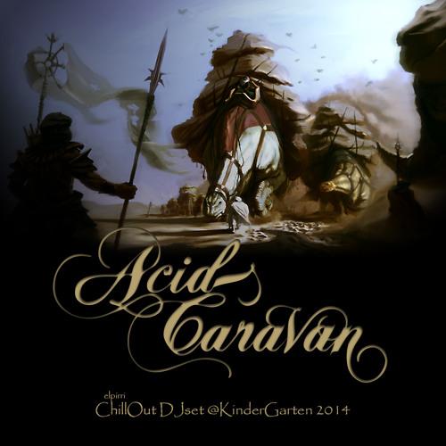 elpirri - Acid Caravan (ChillOut DJset @KinderGarten 2014)