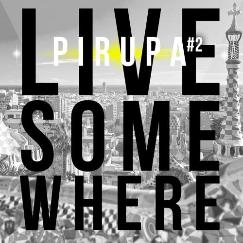 Pirupa Live Some Where #2 (Barcelona)