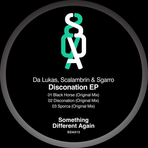 [SDA013] Da Lukas, Scalambrin & Sgarro - Disconation EP [Something Different Again]