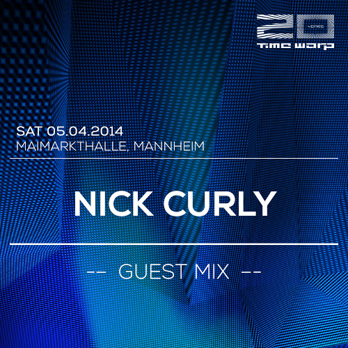 Nick Curly Time Warp Guest Mix