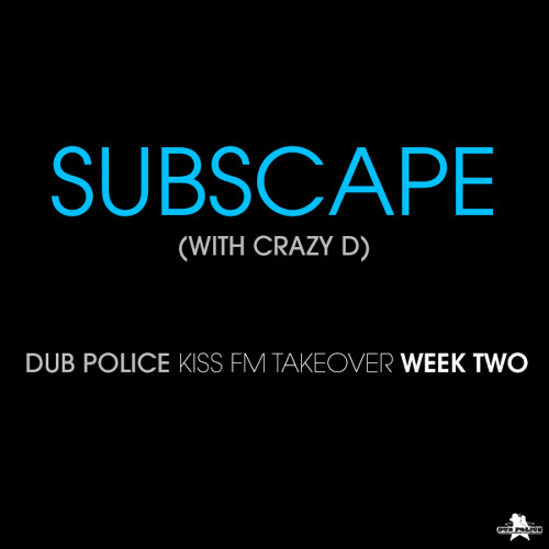 Subscape filling in for Hatcha with MC Crazy D - KISS FM - 11th February 2014