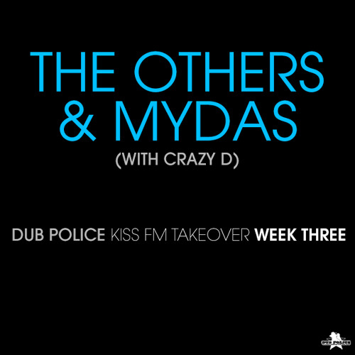 The Others & Mydas filling in for Hatcha with MC Crazy D - KISS FM - 18th February 2014