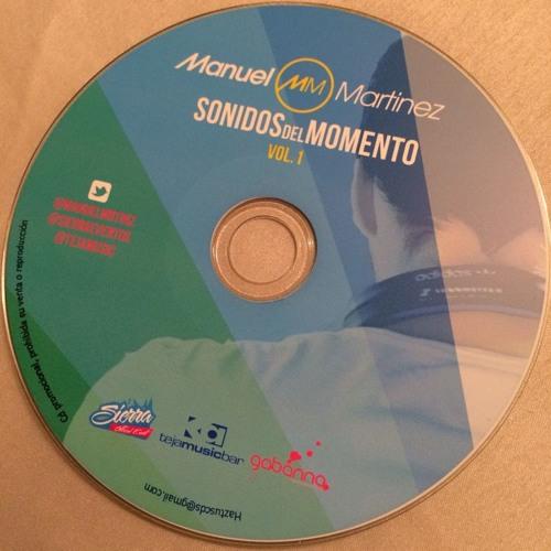 Sonidos Del Momento Vol 1 @ManuelMrtinz @SierraEventos @TejaMusicBar