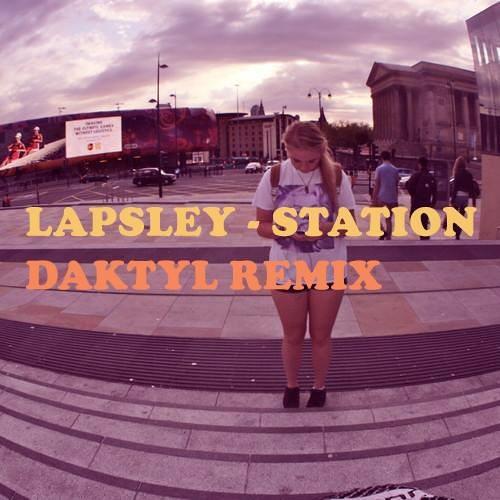 Lapsley - Station (Daktyl Remix)