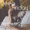 Deep Fridays 002 // Guest Mix by Aytac Kart