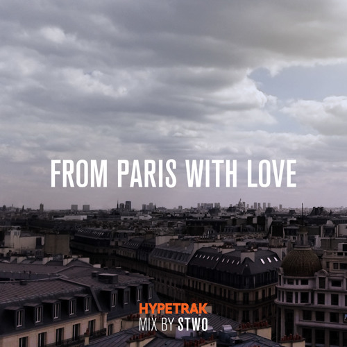 HYPETRAK Mix: STWO - From Paris With Love