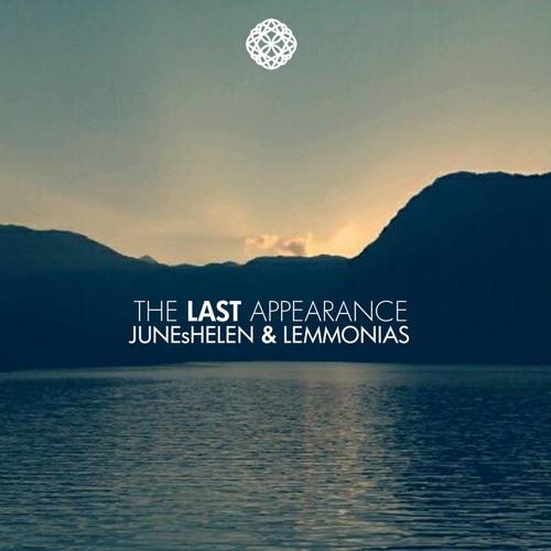 JUNEsHELEN & Lemmonias - The Last Appearance