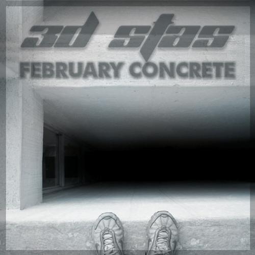 3D Stas - February Concrete (The Last One - Demo)