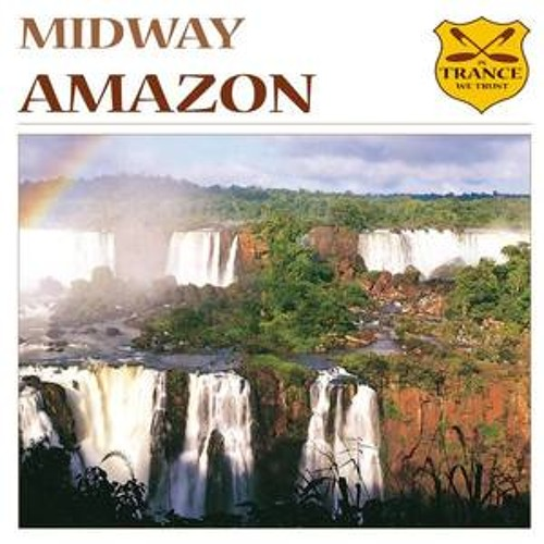Midway - Amazon (Andy Elliass Bootleg) @ FSOE 330/Tytanium Sessions 211,212 @ FREE GIFT
