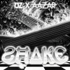 UZ X Aazar - Shake ( Smooth Re - Rub)