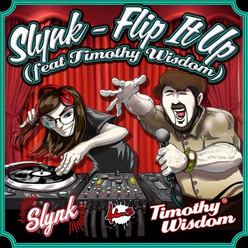 Slynk - Flip It Up Feat. Timothy Wisdom