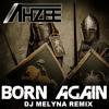 Ahzee - Born Again (Dj Melyna Remix)