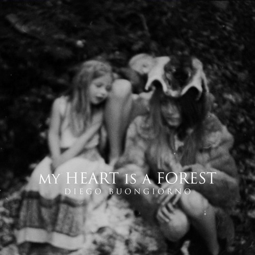 Diego Buongiorno | My Heart Is A Forest