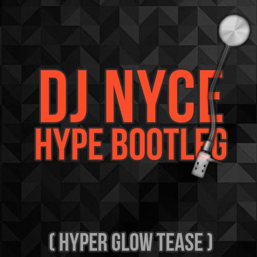 HYPE (DJ Nyce Megalodon Bootleg)