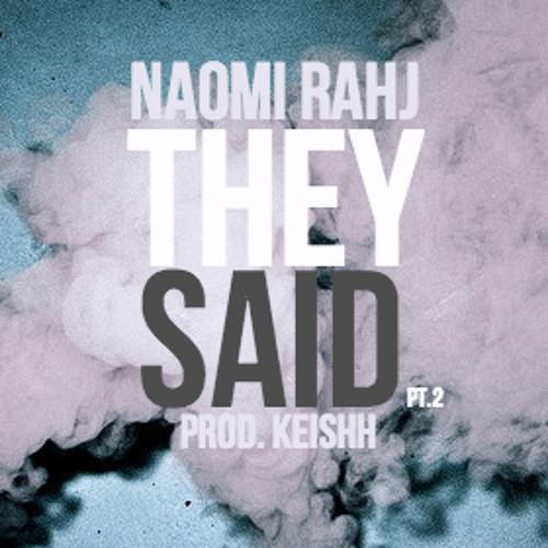 Naomi Rahj - They Said Pt.2 (Prod. KEISHH)