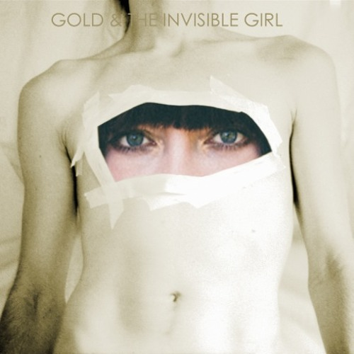 Our Love's Gold (Gold & The Invisible Girl)