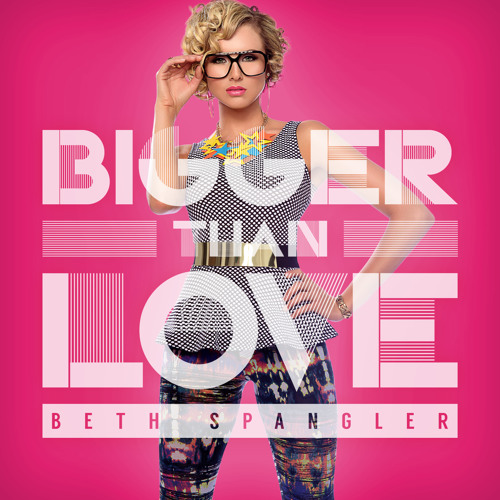 Bigger Than Love - (available on iTunes 03.14.14)