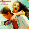 Desi Romance   Remix   (Shaadi Ke Side Effects)    DJ Mahadi