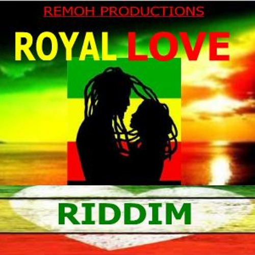 ROYAL LOVE RIDDIM - REMOH PRODUCTIONS