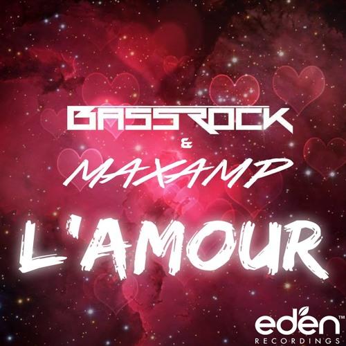 Bassrock & Maxamp - L'amour (Original Mix)