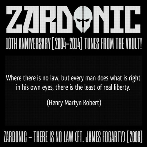 Zardonic - There Is No Law (ft James Fogarty) [2008]