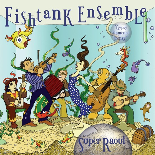 Fishtank Ensemble - Super Raoul