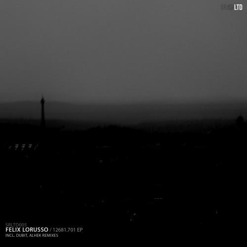 [SRLTD005] Felix Lorusso - 12681.701 EP TEASER