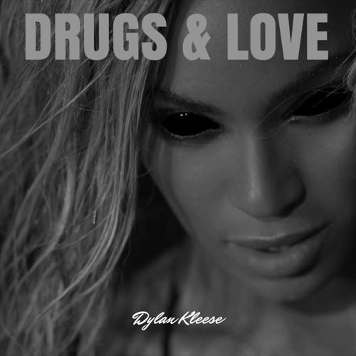 Drugs & Love (Beyoncé - Drunk In Love Remix)