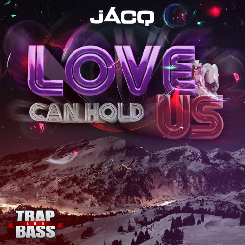 jACQ - Love Can Hold Us (Taylor Thomas Remix)(#2 Winner) [FREE]
